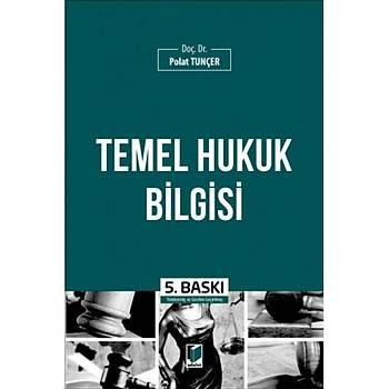 Adalet Yayýnevi   Temel Hukuk Bilgisi Polat Tunçer
