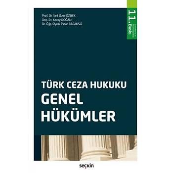 Seçkin Yayýnevi Türk Ceza Hukuku Genel Hükümler Koray Doðan / Veli Özer Özbek / Pýnar Bacaksýz