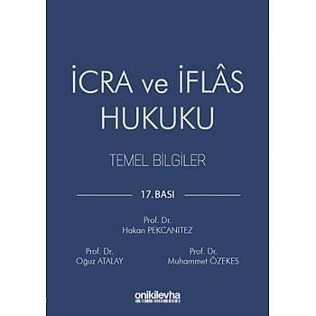 On Ýki Levha Yayýnlarý  Ýcra ve Ýflas Hukuku Temel Bilgiler Hakan Pekcanýtez, Oðuz Atalay, Muhammet Özekes