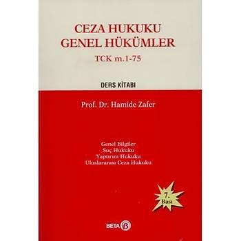 Ceza Hukuku Genel Hükümler TCK m. 1-75 Ders Kitabý Hamide Zafer Beta Yayýncýlýk