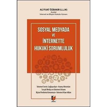 Adalet Yayýnevi  Sosyal Medyada ve Ýnternette Hukuki Sorumluluk Ali Fuat Özbakýr