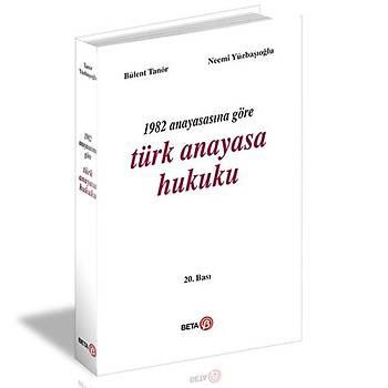 1982 Anayasasýna Göre Türk Anayasa Hukuku Bülent Tanör Bülent Tanör, Necmi Yüzbaþýoðlu Beta Yayýncýlýk