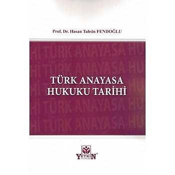 Yetkin YayýnevÝ Türk Anayasa Hukuku Tarihi Hasan Tahsin Fendoðlu
