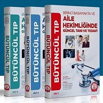 Ankara Nobel Týp Kitabevi BÜTÜNCÜL TIP (Birinci basmakta ve Aile Hekimliðinde Güncel Taný-Tedavi 1-2-3 cilt