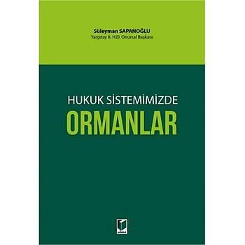 Adalet Yayýnevi  Hukuk Sistemimizde Ormanlar Süleyman Sapanoðlu