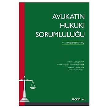 Seçkin Yayýnlarý  Avukatýn Hukuki Sorumluluð Özge Baydar Haliç