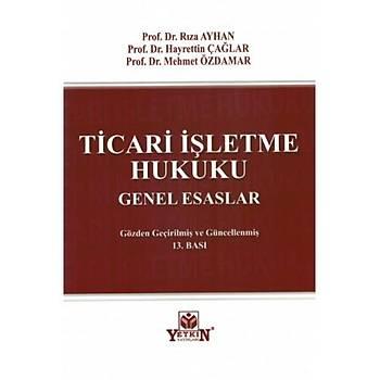 Ticari Ýþletme Hukuku Genel Esaslar Rýza Ayhan Rýza Ayhan, Hayrettin Çaðlar, Mehmet Özdamar Yetkin Yayýnevi