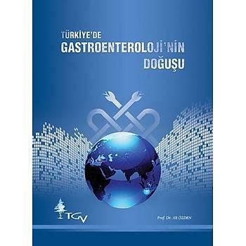 Türkiye`de Gastroenterolojinin Doðuþu TGV Vakfý