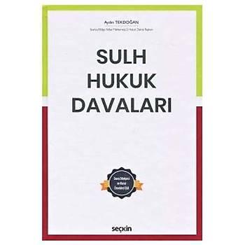 Seçkin Yayýnlarý  Sulh Hukuk Davalarý Aydýn Tekdoðan