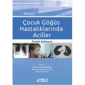 Nobel Týp Kitabevleri Çocuk Göðüs Hastalýklarýnda Aciller: Pratik Yaklaþým