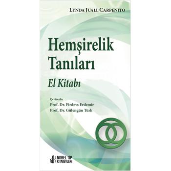 Nobel Týp Kitabevleri Hemþirelik Tanýlarý El Kitabý 2021 Prof. Dr. Firdevs Erdemir , Prof. Dr. Gülengün Türk Carpenito HEMÞÝRELÝK TANILARI EL KÝTABI