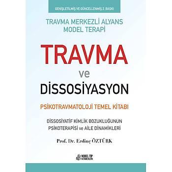 Travma ve Dissosiyasyon: Psikotravmatoloji Temel Kitabý Prof.Dr. Erdinç Öztürk Nobel Týp Kitabevleri