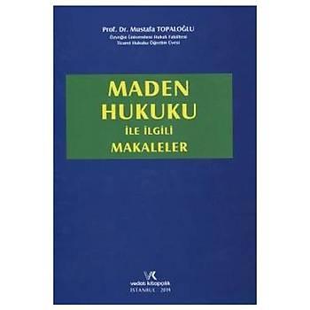 Maden Hukuku ile Ýlgili Makaleler Mustafa Topaloðlu Vedat Kitapçýlýk