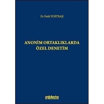 On Ýki Levha Yayýnlarý   Anonim Ortaklýklarda Özel Denetim Fatih Yurtbaþý