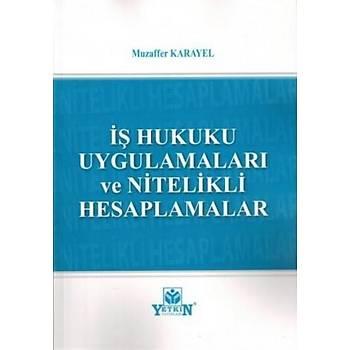 Ýþ Hukuku Uygulamalarý ve Nitelikli Hesaplamalar Muzaffer Karayel Yetkin Yayýnevi