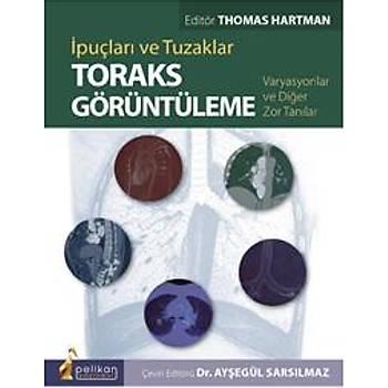Hipokrat Kitabevi   Ýpuçlarý ve Tuzaklar Toraks Görüntüleme Varyasyonlar ve Diðer Zor Tanýlar