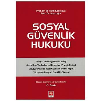 Ekin Kitabevi Sosyal Güvenlik Hukuku M. Refik Korkusuz Suat Uður