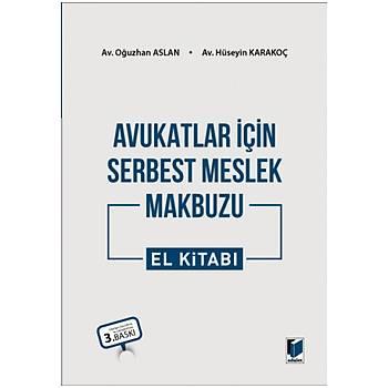Adalet Yayýnevi Avukatlar için Serbest Meslek Makbuzu El Kitabý Oðuzhan Aslan Hüseyin Karakoç