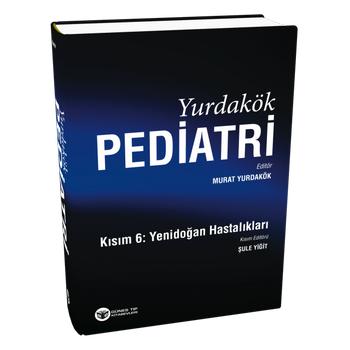 Güneþ Kitabevi   Yurdakök Pediatri Kýsým 6: Yenidoðan Hastalýklarý