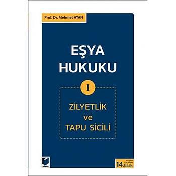 Adalet Yayýnevi Eþya Hukuku I (Zilyetlik ve Tapu Sicili) Mehmet Ayan