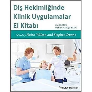 Çukurova Nobel Týp Kitabevi Diþ Hekimliðinde Klinik Uygulamalar El Kitabý A. Rüya Yazýcý