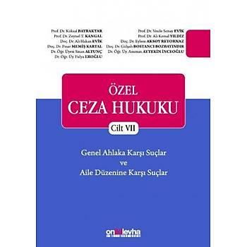 OnÝkiLevhaYayýnlarýÖzelCeza Hukuku - Cilt VII Genel Ahlaka Karþý Suçlar - Aile Düzenine Karþý Suçlar (TCK m. 224 - 234) Zeynel T. Kangal