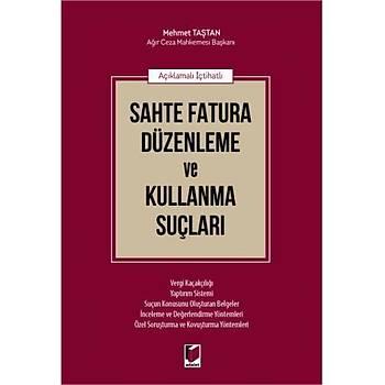 Adalet Yayýnevi  Açýklamalý Ýçtihatlý Sahte Fatura Düzenleme ve Kullanma Suçlarý Mehmet Taþtan