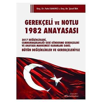 Turhan Gerekçeli ve Notlu 1982 Anayasasý - Fahri Bakýrcý, Þeref Ýba