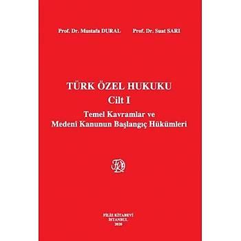 Türk Özel Hukuku Cilt I Temel Kavramlar ve Medeni Kanunun Baþlangýç Hükümleri Mustafa Dural, Suat Sarý Filiz Kitabevi