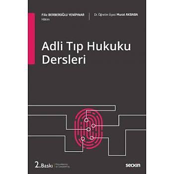 SeçkinYayýnevi Adli Týp Hukuku Dersleri Filiz Berberoðlu Yenipýnar / Murat Akbaba