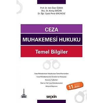 Seçkin Yayýnevi Ceza Muhakemesi Hukuku Temel Bilgiler Koray Doðan / Veli Özer Özbek / Pýnar Bacaksýz