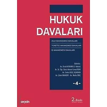 Seçkin Yayýnlarý   Hukuk Davalarý - 4 Aile Mahkemesi – Tüketici Mahkemesi – Ýþ Mahkemesi Davalarý