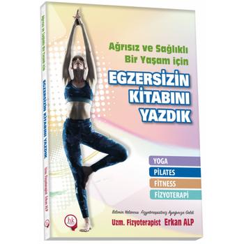 Hipokrat Kitabevi   Aðrýsýz ve Saðlýklý Bir Yaþam için Egzersizin Kitabýný Yazdýk Yoga, Pilates, Fitness, Fizyoterapi