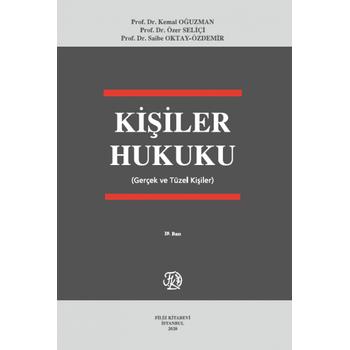 Filiz Yayýnevi  Kiþiler Hukuku (Gerçek ve Tüzel Kiþiler) Saibe Oktay Özdemir / Kemal Oðuzman / Özer Seliçi