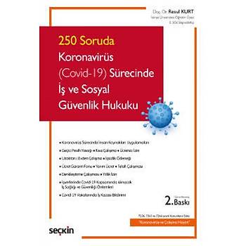 Seçkin Yayýnevi Koronavirüs (Covid-19) Sürecinde Ýþ ve Sosyal Güvenlik Hukuku Resul Kurt