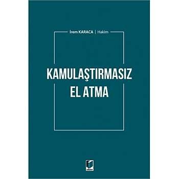 Adalet Yayýnevi  Kamulaþtýrmasýz El Atma Ýrem Karaca