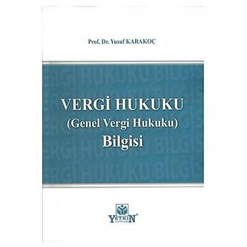 Yetkin Yayýnevi  Vergi Hukuku (Genel Vergi Hukuku) Bilgisi Yusuf Karakoç