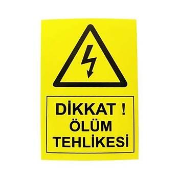 14x21cm Yapýþkanlý Dikkat Ölüm Tehlikesi Etiketi (Sticker)
