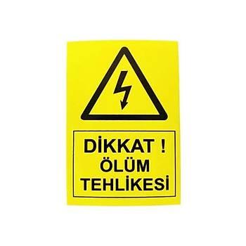 10x14cm Yapýþkanlý Dikkat Ölüm Tehlikesi Etiketi (Sticker)