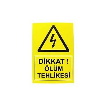 7x10cm Yapışkanlı Dikkat Ölüm Tehlikesi Etiketi (Sticker)