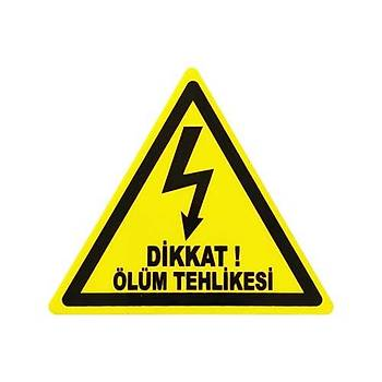 91mm Yapýþkanlý Dikkat Ölüm Tehlikesi Ýþareti (Sticker)