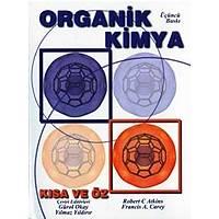 Bilim Yayýnlarý Organik Kimya - Kýsa ve Öz Robert C. Atkins, Francis A. Carey Bilim Yayýnevi