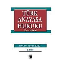 Gazi Yayýnlarý Türk Anayasa Hukuku (Hasan Tunç)