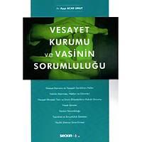 Seçkin Yayýncýlýk Vesayet Kurumu ve Vasinin Sorumluluðu (Ayþe Acar Umut)