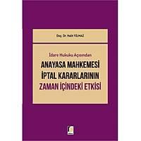 Adalet Yayýnlarý Anayasa Mahkemesi Ýptal Kararlarýnýn Zaman Ýçindeki Etkisi (Halit Yýlmaz)