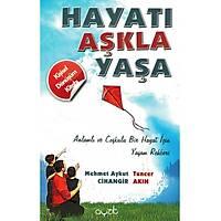 Adalet Yayýnevi-Hayatý Aþkla Yaþa-Mehmet Aykut Cihangir-Ayzýt Yayýnevi Tuncer Akýn