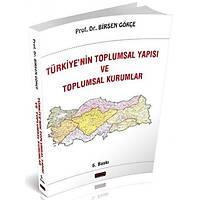 Savaþ Türkiyenin Toplumsal Yapýsý ve Toplumsal Kurumlar - Birsen Gökçe