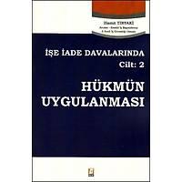 Bilge Yayýnlarý Ýþe Ýade Davalarýnda Hükmün Uygulanmasý Cilt:2 Hamit Tiryaki