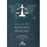 Yetkin Yayýnlarý Anayasa Hukuku (Zafer Gören)