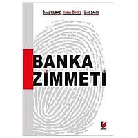 Adalet Yayýnlarý Banka Zimmeti (Hakan Öncel-Ömrü Yýlmaz-Ümit Þahin)